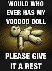 give my voodoo doll a rest